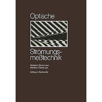 Optische Strmungsmesstechnik by Oertel & Herbert sen.
