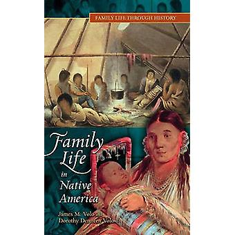 Family Life in Native America by Volo & James
