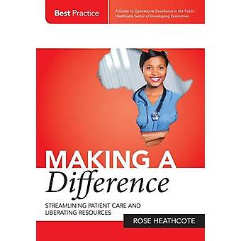 MAKING A DIFFERENCE Streamlining Patient Care and Liberating Resources by Heathcote & Rose