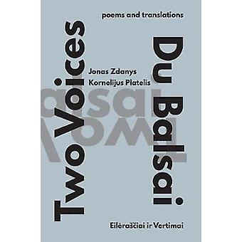 Two Voices  Du Balsai by Platelis & Kornelijus