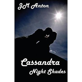 Cassandra  Night Shades by Anton & J.M.