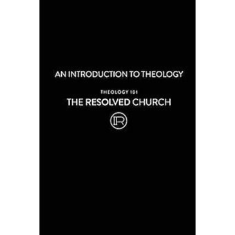 Theology 101 by Church & The Resolved