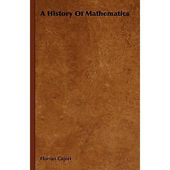 A History of Mathematics by Cajori & Florian