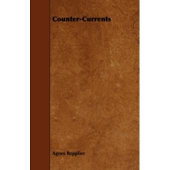 CounterCurrents by Repplier & Agnes