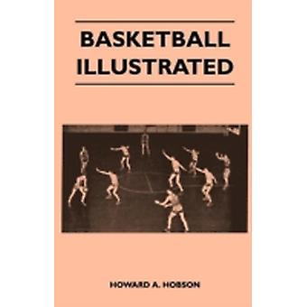 Basketball Illustrated by Hobson & Howard A.