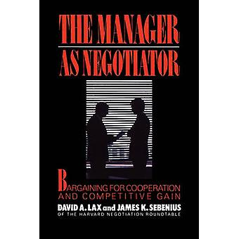 Manager as Negotiator by Lax & David A.