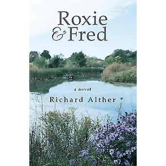 Roxie  Fred a novel by Alther & Richard