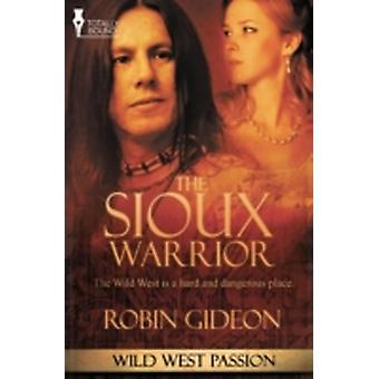 Wild West Passion The Sioux Warrior by Gideon & Robin