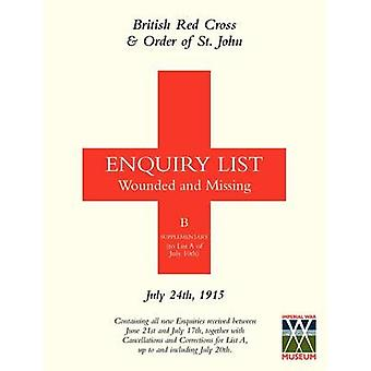 BRITISH RED CROSS AND ORDER OF ST JOHN ENQUIRY LIST FOR WOUNDED AND MISSING  July 24th 1915 by Anon