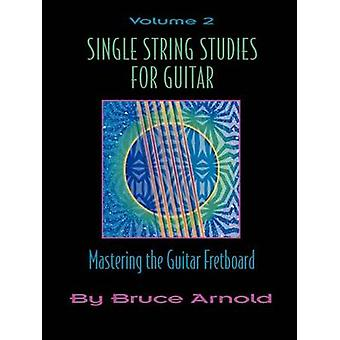 Single String Studies for Guitar Volume Two by Arnold & Bruce