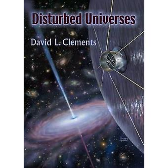 Disturbed Universes by Clements & David L.