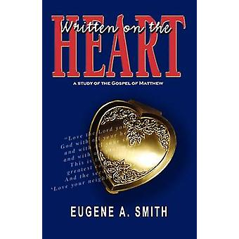 Written on the Heart by Smith & Eugene
