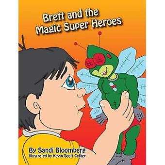 Brett and the Magic Super Heroes by Bloomberg & Sandi