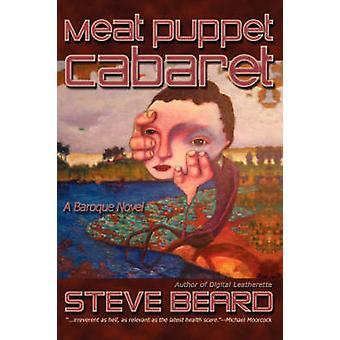 Meat Puppet Cabaret by Beard & Steve