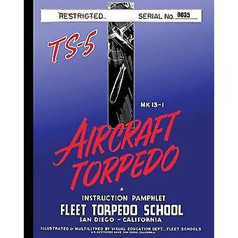 Torpedo Instruction Pamphlet TS5 by Fleet Torpedo School