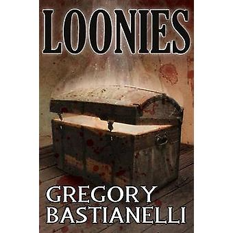 Loonies by Bastianelli & Gregory