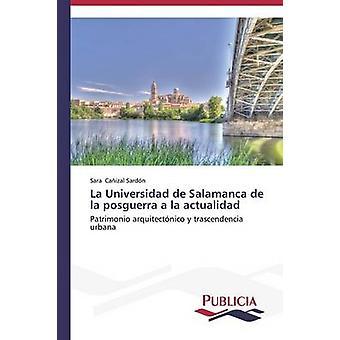 La Universidad de Salamanca de la posguerra a la actualidad by Caizal Sardn Sara