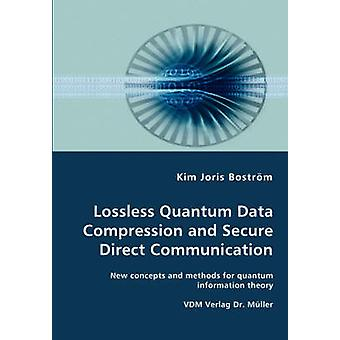 Lossless Quantum Data Compression and Secure Direct Communication New concepts and methods for quantum information theory by Bostrm & Kim & Joris