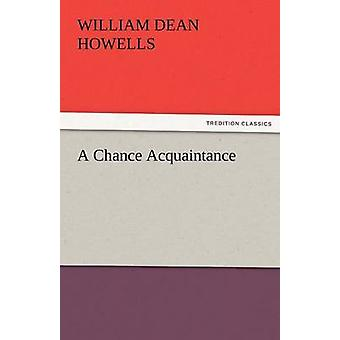 Une connaissance de Chance par Howells & William Dean