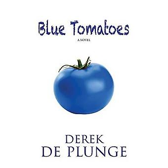 Blue Tomatoes by de Plunge & Derek
