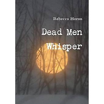 Dead Men Whisper by Horan & Rebecca
