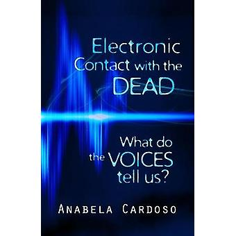 Electronic Contact with the Dead What do the Voices Tell Us by Cardoso & Anabela
