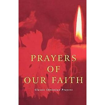 Prayers of the Faith Classic Christian Prayers by Dales & Douglas