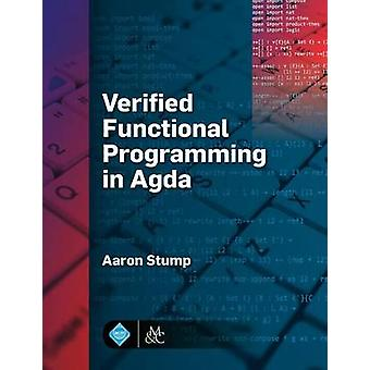 Verified Functional Programming in Agda by Stump & Aaron