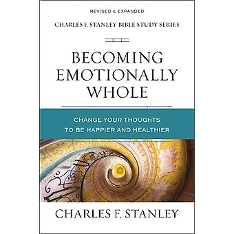 Becoming Emotionally Whole by Stanley & Charles F.