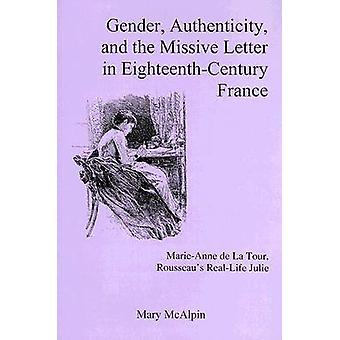 Gender - Authenticity - and the Missive Letter in Eighteenth-Century