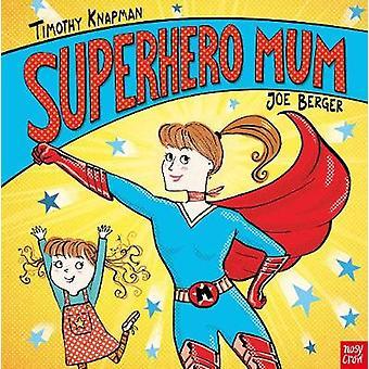 Superhero Mum by Timothy Knapman - 9781788001441 Book