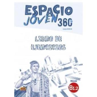 Espacio Joven 360 - Level B1.2 - Exercises Book - Libro de Ejercicios by