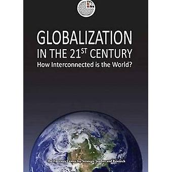 Globalization in the 21st Century - How Interconnected is the World? b
