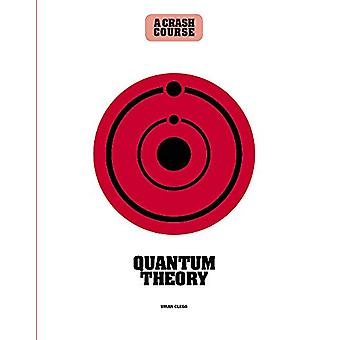 Quantum Theory - A Crash Course by Brian Clegg - 9781782408710 Book