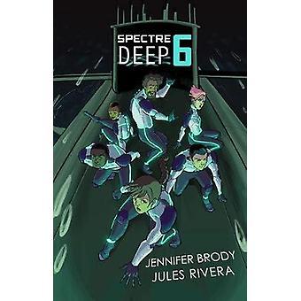 Spectre Deep 6 by Jennifer Brody - 9781684424139 Book