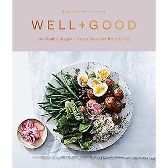 Well+Good - 100 Recipes and Advice from the Well+Good Community by Ale