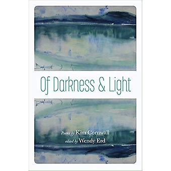 Of Darkness and Light - Poems by Kim Cornwall by Wendy Erd - 978160223