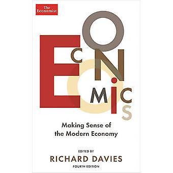 The Economist Economics 4th edition  Making sense of the Modern Economy by Richard Davies