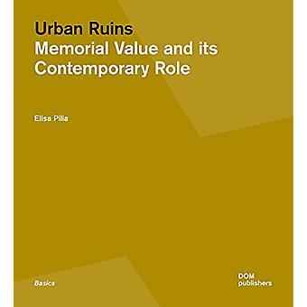 Urban Ruins - Memorial Value and Contemporary Role by Elisa Pilia - 97