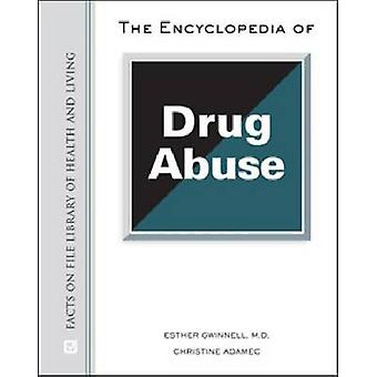 The Encyclopedia of Drug Abuse by Esther Gwinnell - 9780816063307 Book