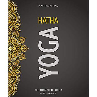 Hatha Yoga - The Complete Book by Martina Mittag - 9781782551850 Book
