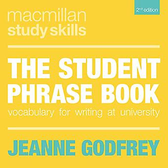 The Student Phrase Book - Vocabulary for Writing at University by Jean