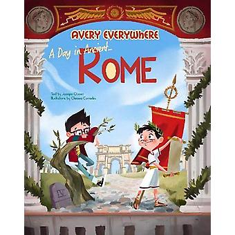 Avery Everywhere - A Day in Ancient Rome by Jacopo Olivieri - 9788854