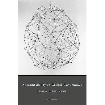 Accountability in Global Governance - Pluralist Accountability in Glob