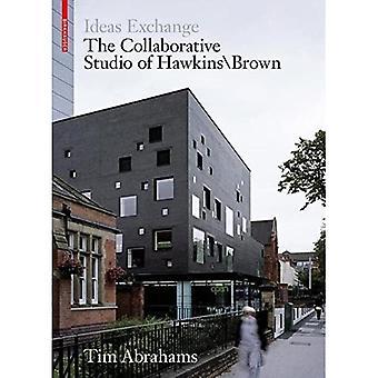 Scambio di idee: Lo studio collaborativo di Hawkins /Brown