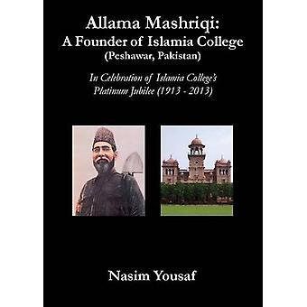 Allama Mashriqi - A Founder of Islamia College (Peshawar - Pakistan) b