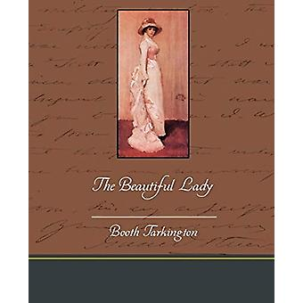 The Beautiful Lady by Deceased Booth Tarkington - 9781438533452 Book