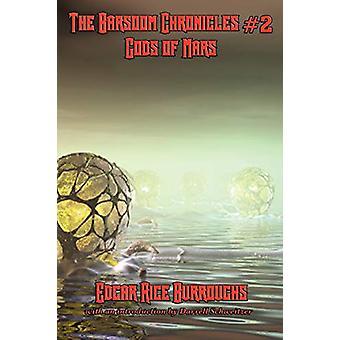 The Barsoom Chronicles #2 Gods of Mars by Edgar Rice Burroughs - 9781