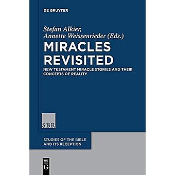 Miracles Revisited - New Testament Miracle Stories and their Concepts