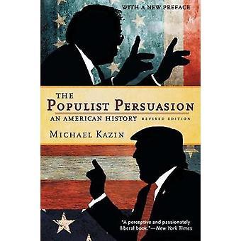 The Populist Persuasion by Michael Kazin